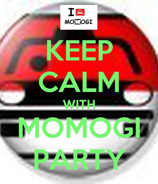 KEEP CALM WITH MOMOGI PARTY