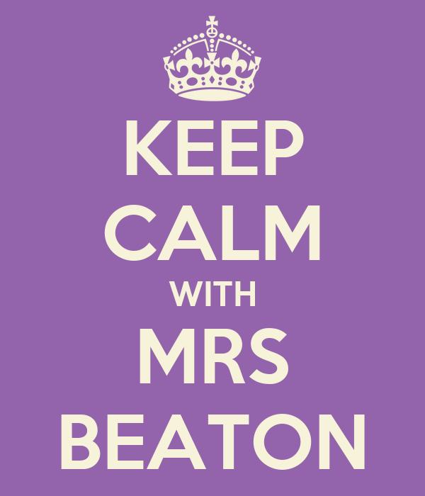 KEEP CALM WITH MRS BEATON