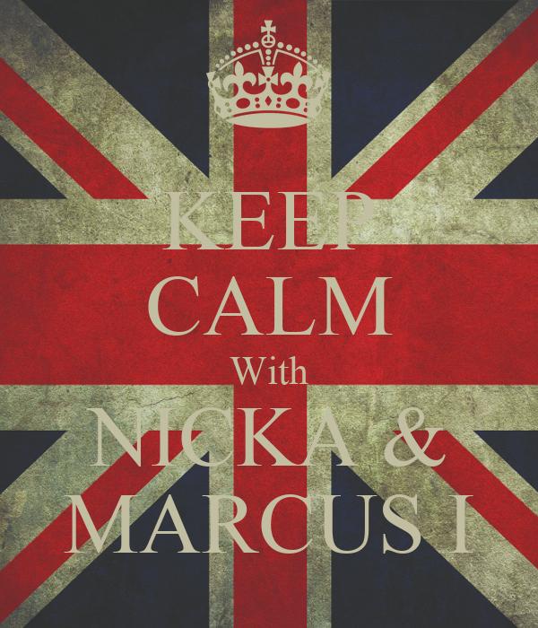 KEEP CALM With NICKA & MARCUS I