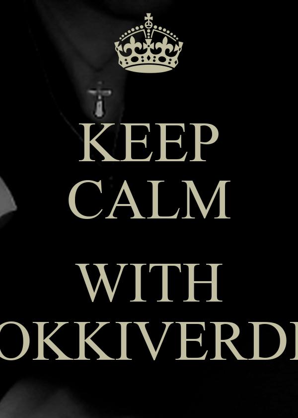 KEEP CALM  WITH OKKIVERDI
