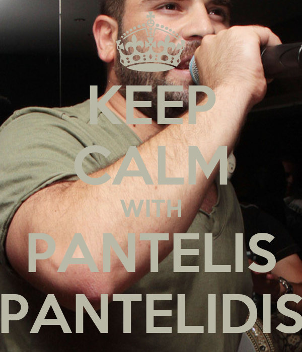 KEEP CALM WITH PANTELIS PANTELIDIS