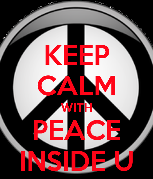 KEEP CALM WITH PEACE INSIDE U