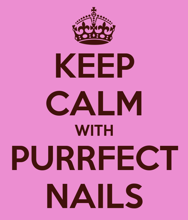 KEEP CALM WITH PURRFECT NAILS