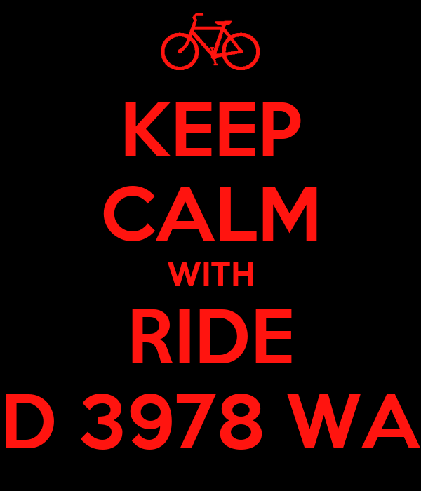 KEEP CALM WITH RIDE D 3978 WA