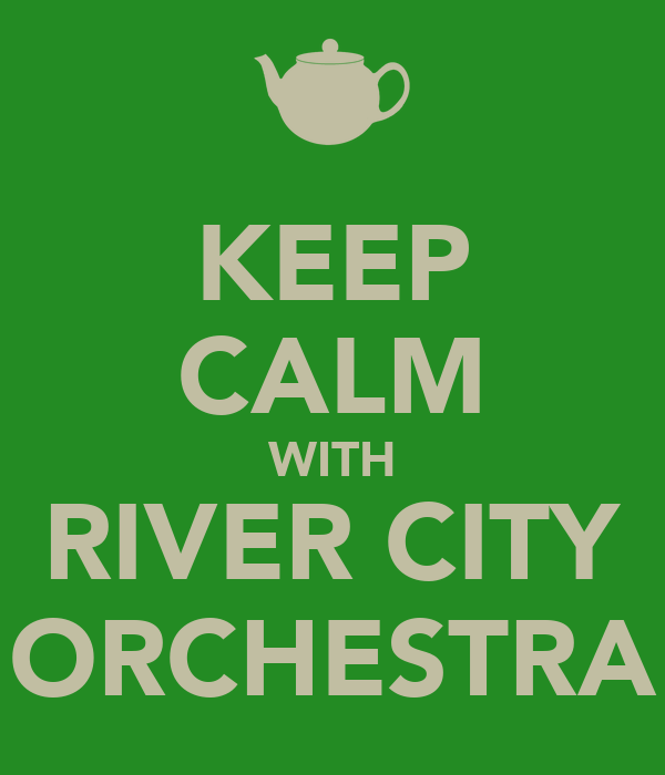 KEEP CALM WITH RIVER CITY ORCHESTRA