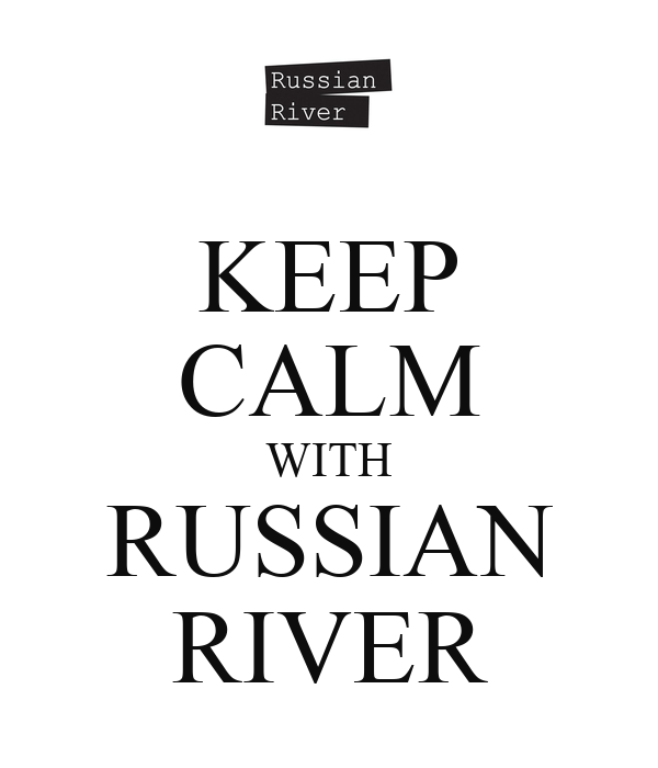 KEEP CALM WITH RUSSIAN RIVER