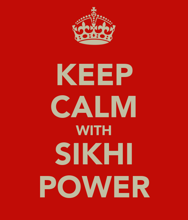 KEEP CALM WITH SIKHI POWER