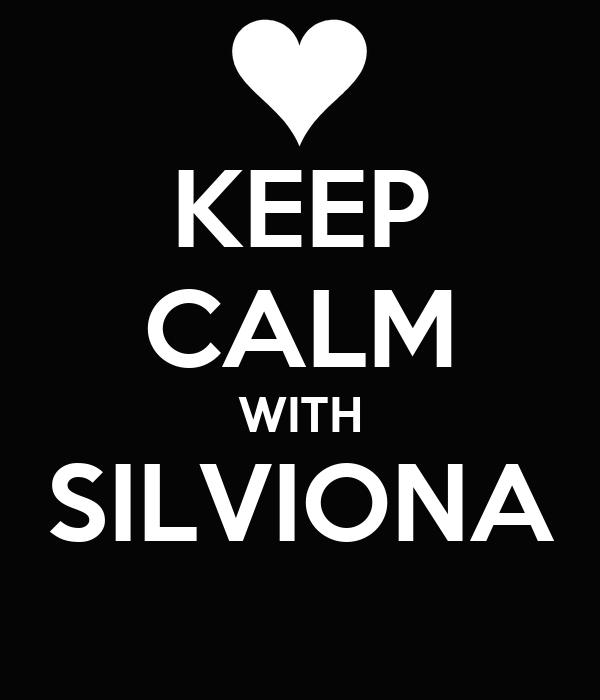 KEEP CALM WITH SILVIONA