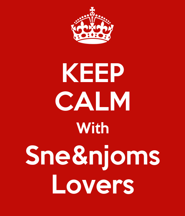 KEEP CALM With Sne&njoms Lovers