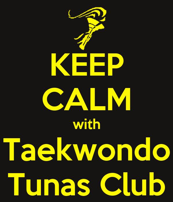 KEEP CALM with Taekwondo Tunas Club