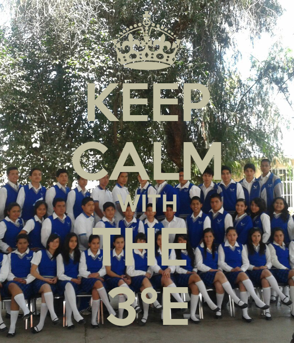 KEEP CALM WITH THE  3°E