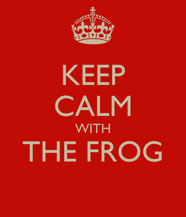 KEEP CALM WITH THE FROG
