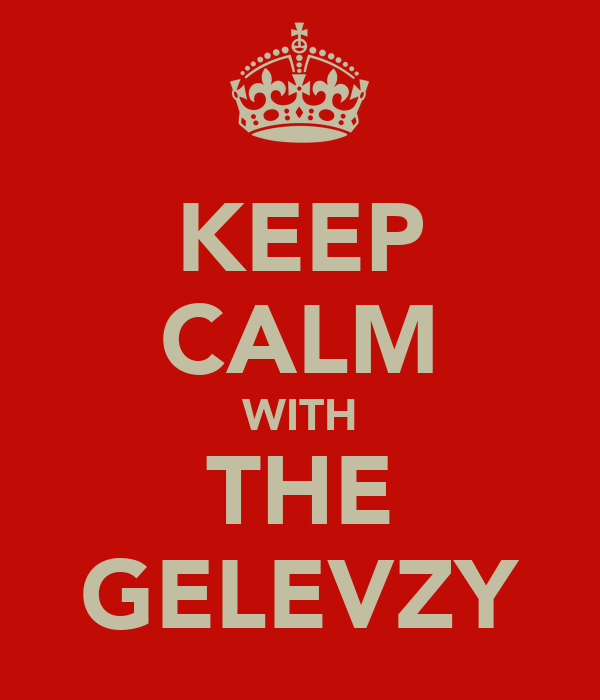 KEEP CALM WITH THE GELEVZY