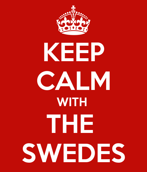 KEEP CALM WITH  THE  SWEDES