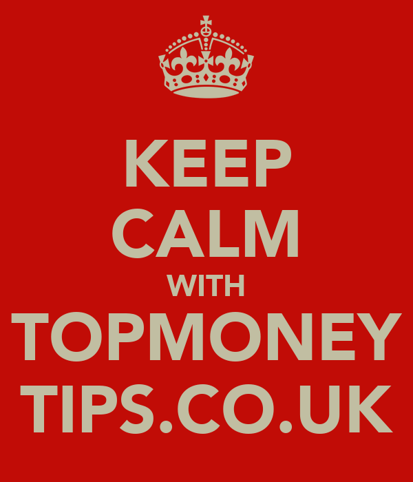 KEEP CALM WITH TOPMONEY TIPS.CO.UK