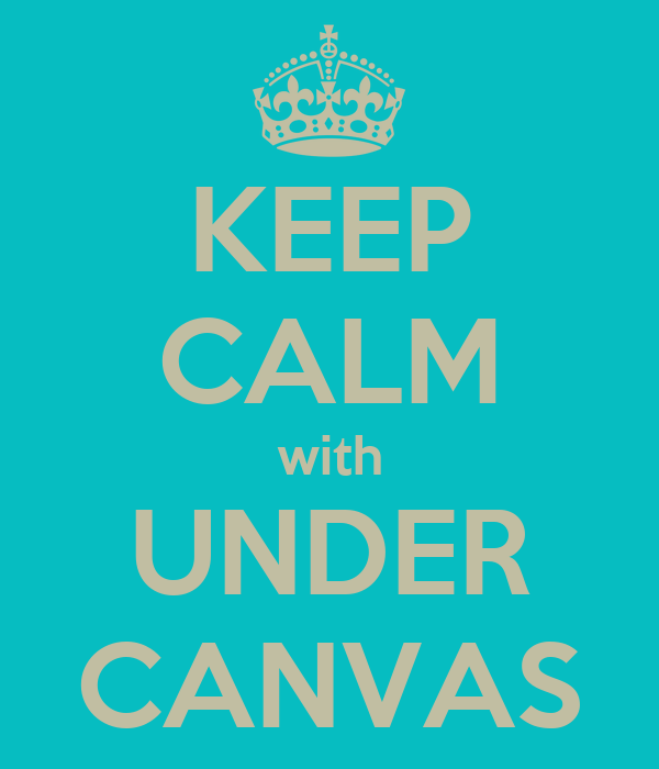KEEP CALM with UNDER CANVAS
