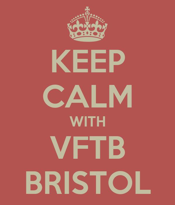 KEEP CALM WITH VFTB BRISTOL