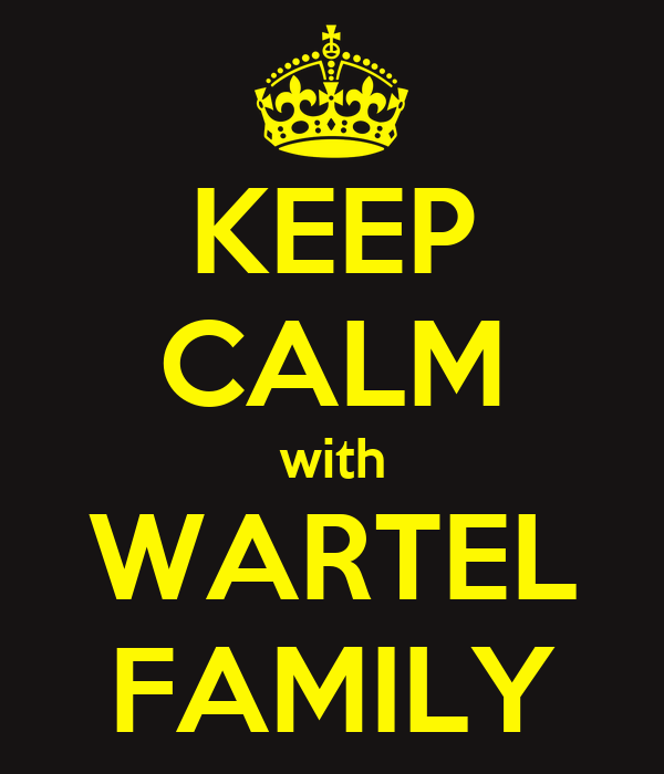 KEEP CALM with WARTEL FAMILY