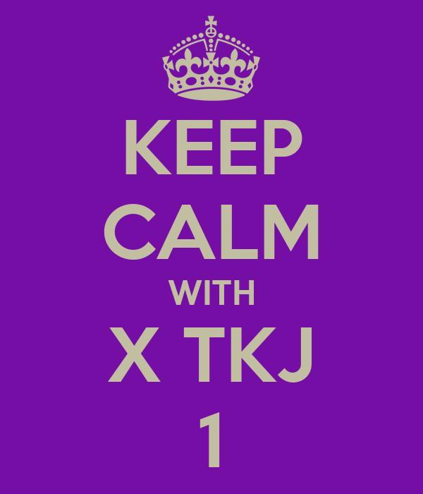 KEEP CALM WITH X TKJ 1