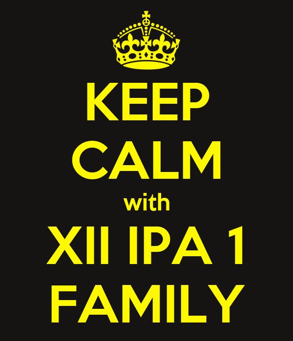 KEEP CALM with XII IPA 1 FAMILY