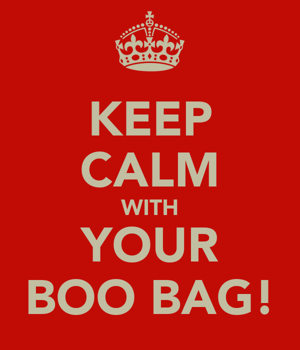 KEEP CALM WITH YOUR BOO BAG!