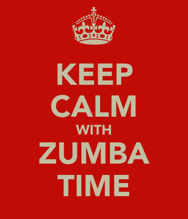 KEEP CALM WITH ZUMBA TIME