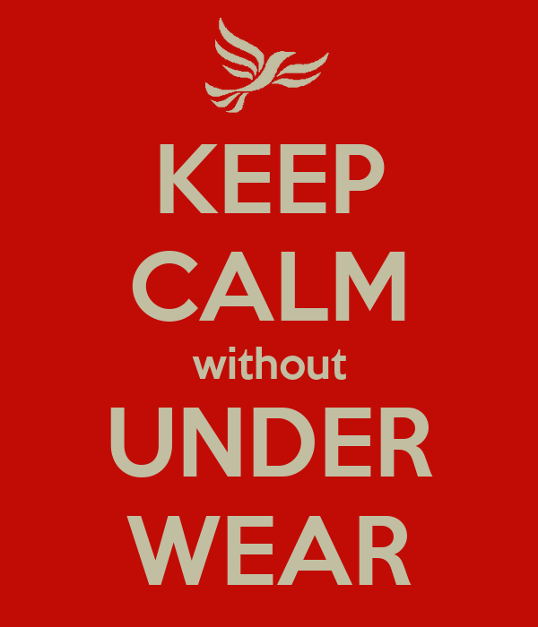 KEEP CALM without UNDER WEAR