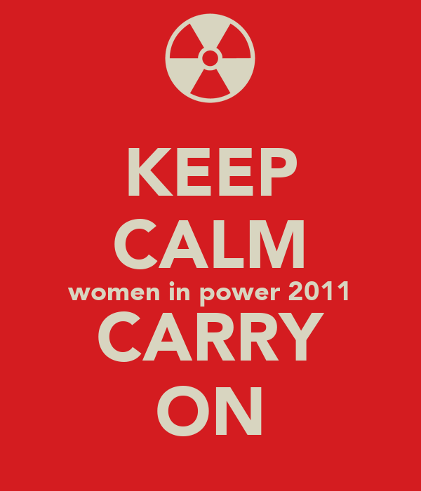 KEEP CALM women in power 2011 CARRY ON