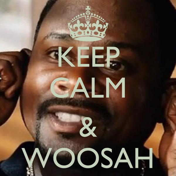 keep-calm-woosah-1.jpg