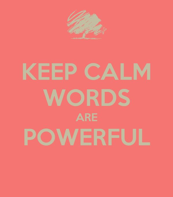 KEEP CALM WORDS ARE POWERFUL