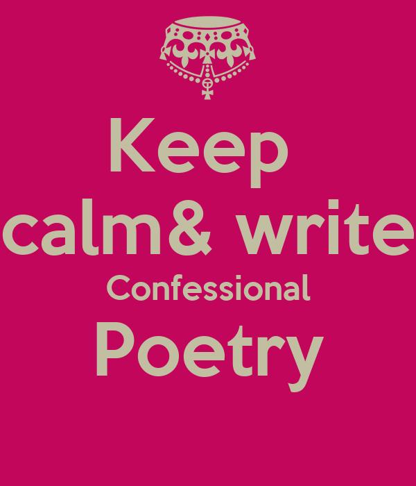 Keep  calm& write Confessional Poetry