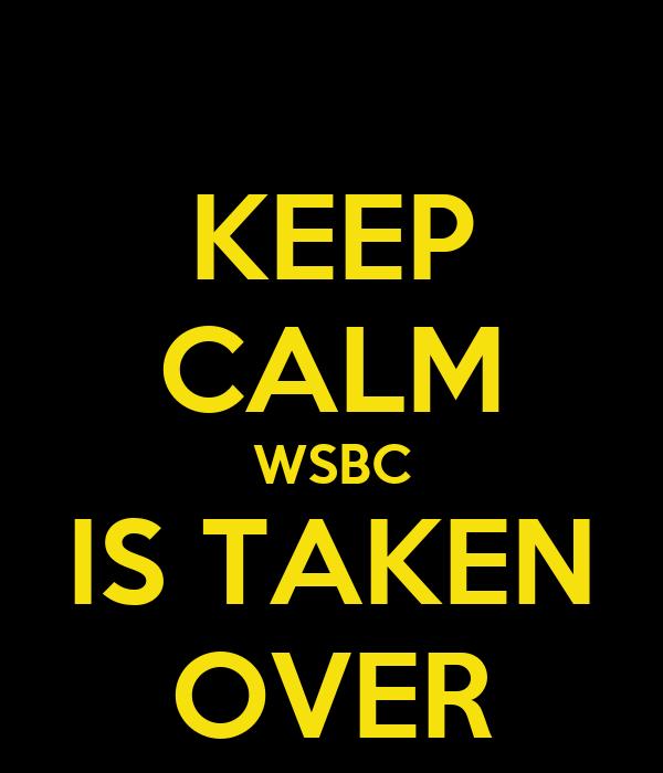 KEEP CALM WSBC IS TAKEN OVER