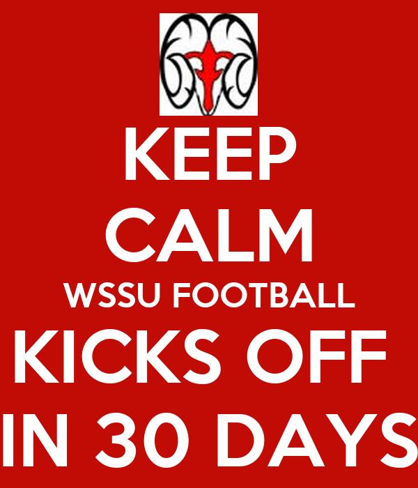 KEEP CALM WSSU FOOTBALL KICKS OFF  IN 30 DAYS