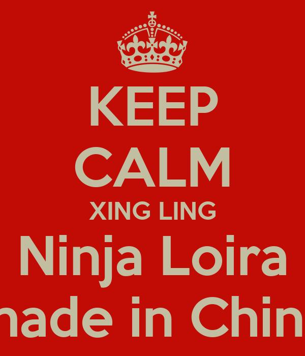 KEEP CALM XING LING Ninja Loira made in China