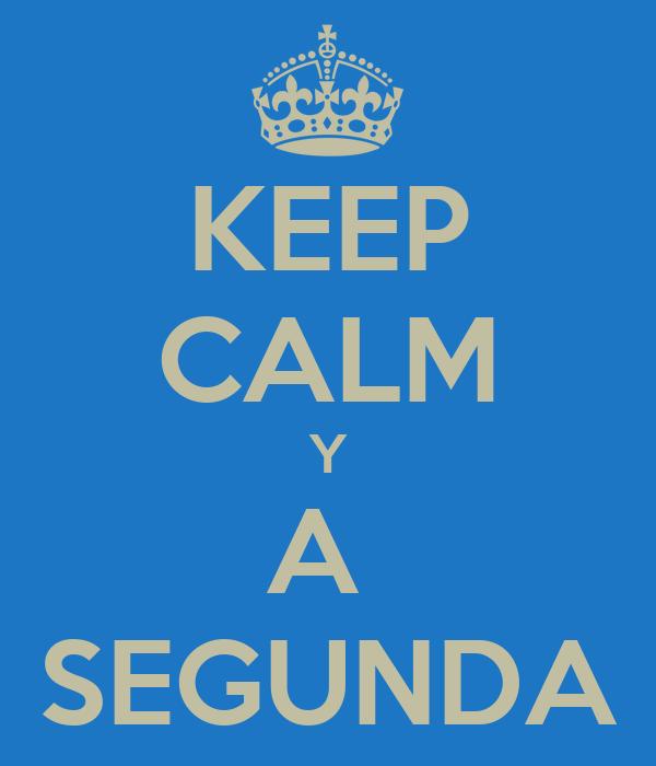 KEEP CALM Y A  SEGUNDA