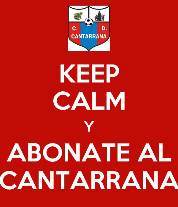 KEEP CALM Y ABONATE AL CANTARRANA