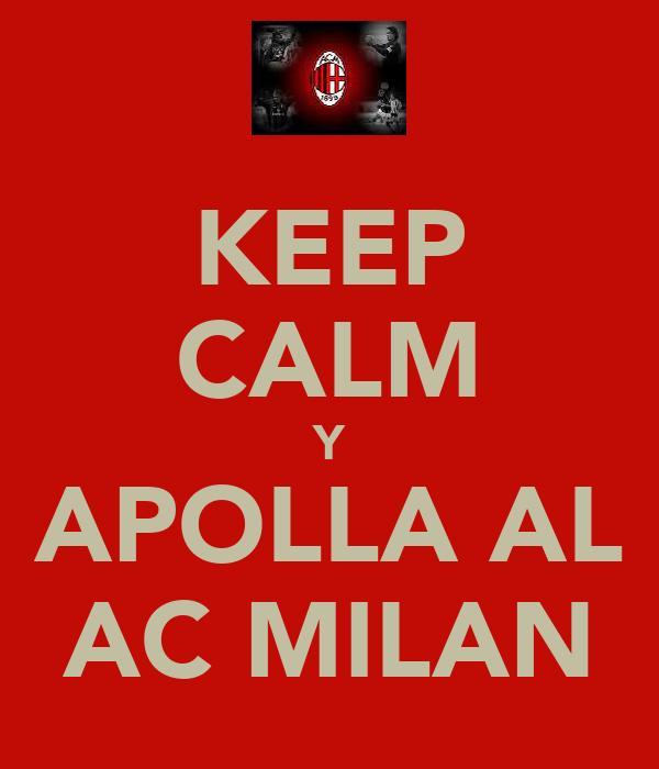 KEEP CALM Y APOLLA AL AC MILAN