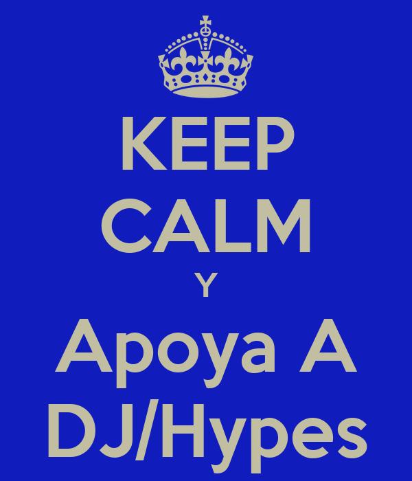 KEEP CALM Y Apoya A DJ/Hypes