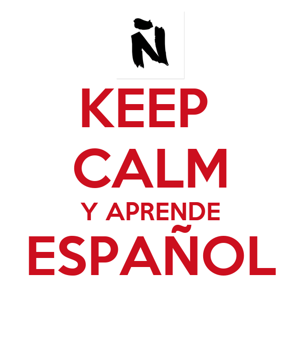 KEEP  CALM Y APRENDE ESPAÑOL