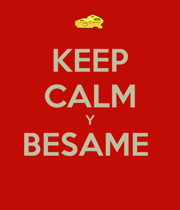 KEEP CALM Y BESAME