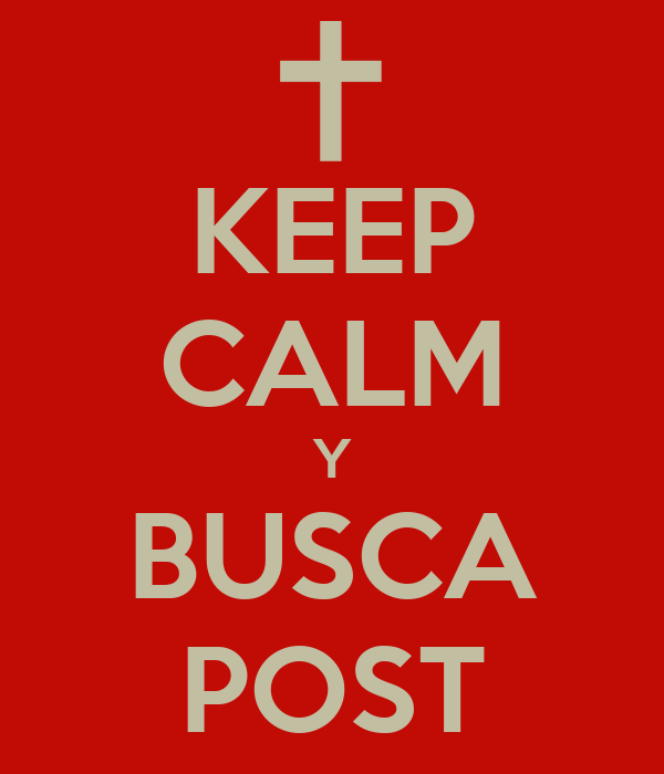 KEEP CALM Y BUSCA POST