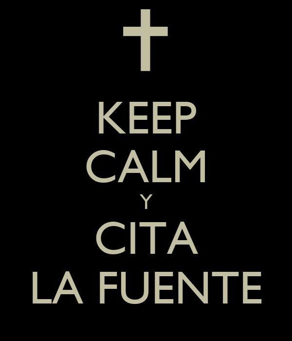 KEEP CALM Y CITA LA FUENTE