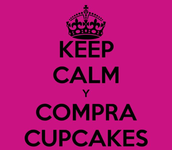 KEEP CALM Y COMPRA CUPCAKES