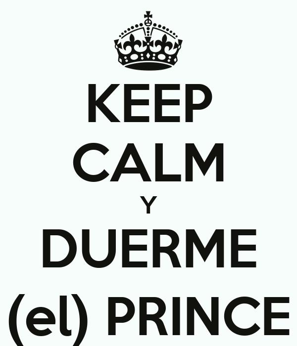 KEEP CALM Y DUERME (el) PRINCE