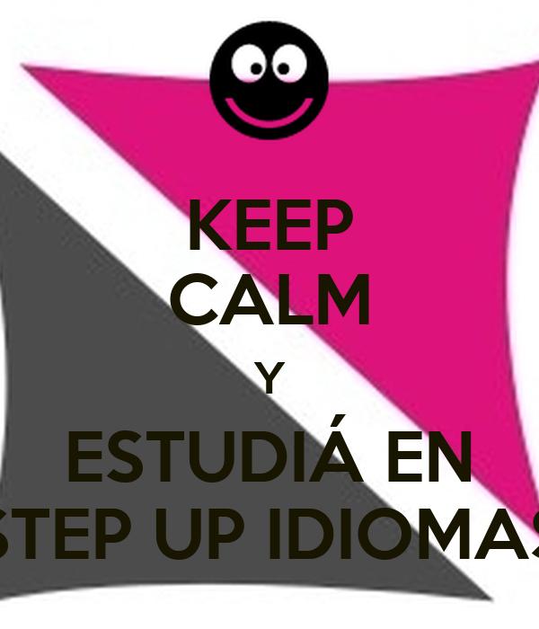 KEEP CALM Y ESTUDIÁ EN STEP UP IDIOMAS
