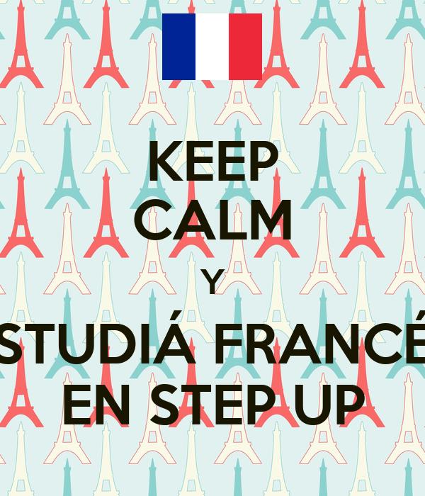 KEEP CALM Y ESTUDIÁ FRANCÉS EN STEP UP