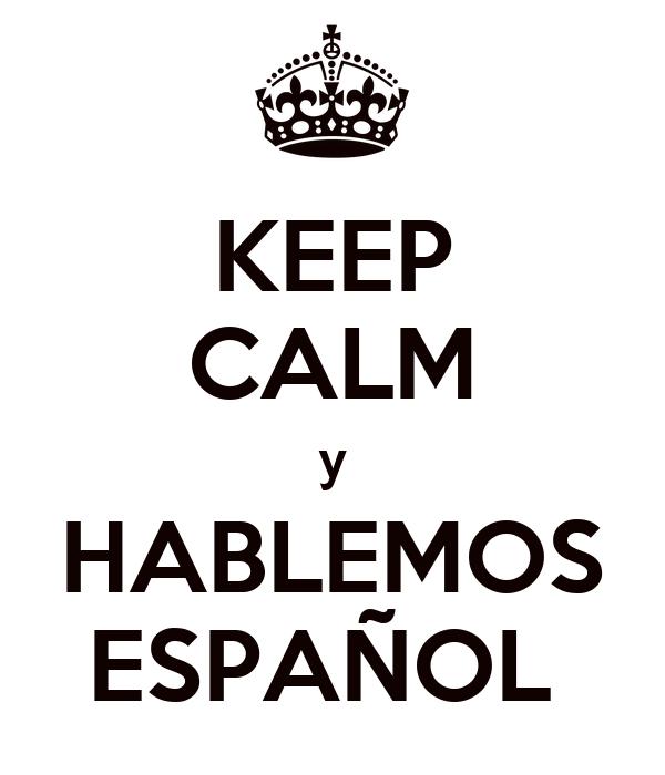 KEEP CALM y HABLEMOS ESPAÑOL