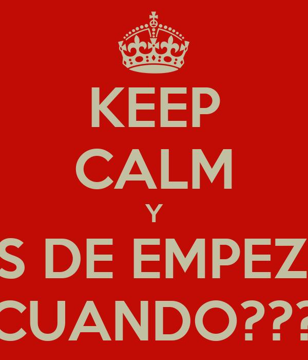 KEEP CALM Y LA JUNTA ANTES DE EMPEZAR EL SEMESTRE CUANDO???