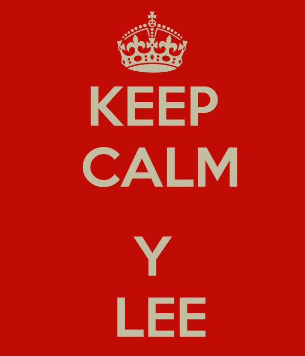 KEEP  CALM   Y  LEE