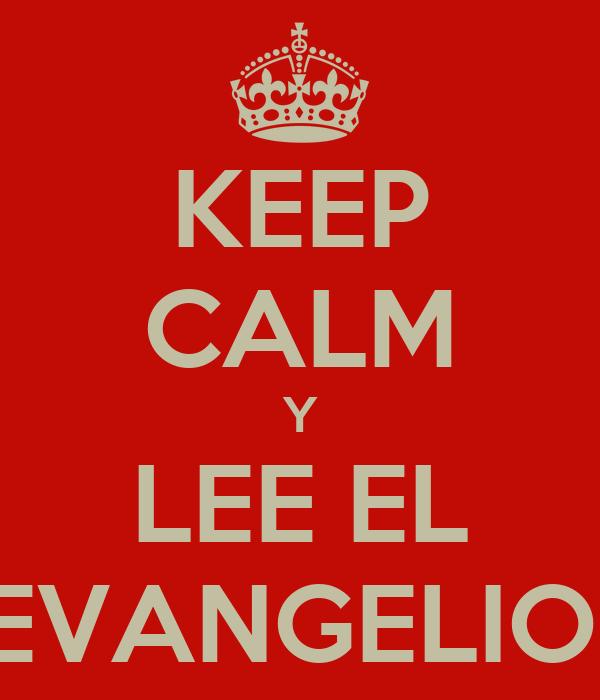 KEEP CALM Y LEE EL EVANGELIO